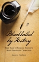 BLACKBALLED by HISTORY: True Tales of Some of History's Most Demonized Characters PDF