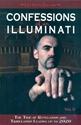 CONFESSIONS of an ILLUMINATI: The Time of Revelation and Tribulation Leading Up to 2020 (Volume II )