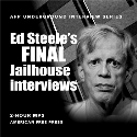 Ed Steele's Final Jailhouse Interviews MP3