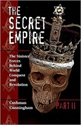 The Secret Empire, Part II: The Sinister Forces Behind World Conquest and Revolution