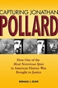 CAPTURING JONATHAN POLLARD: How One of the Most Notorious Spies in American History Was Brought to Justice pollard, spies, spying, espionage, zionism, zionist