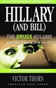 HILLARY (AND BILL) THE DRUGS VOLUME hillary, clinton, fraud, drugs, president, washington