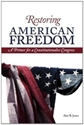 RESTORING AMERICAN FREEDOM: A Primer for a Constitutionalist Congress