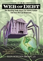 The WEB of DEBT: The Shocking Truth About Our Money System And How We Can Break Free money, federal reserve, fraud, debt, history
