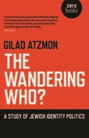 The WANDERING WHO? An Examination of Jewish Identity Politics