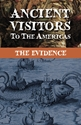 ANCIENT VISITORS to the AMERICAS: The Evidence