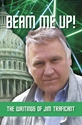 BEAM ME UP! The Writings of Jim Traficant