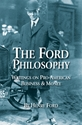The FORD PHILOSOPHY: Writings on Pro-American Business & Money