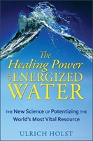 HEALING POWER OF ENERGIZED WATER