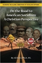 ON the ROAD to AMERICAN SOCIALISM: A Christian Perspective