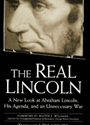 The Real Lincoln: A New Look at Abraham Lincoln, His Agenda and an Unnecessary War