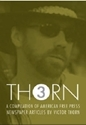 Thorn 3 - A Compilation Of American Free Press Articles By Victor Thorn Victor Thorn, 9-11, 911, New World Order, NWO, conspiracy