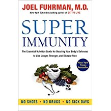 Super Immunity: The Essential Nutrition or Boosting Your Body's Defense to Live Longer, Stronger and Disease Free